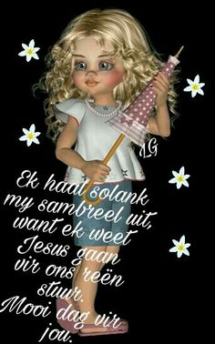 Good Morning Wishes, Afrikaans, Grandkids, Bible Verses, Greeting Cards, Faith, Do Your Thing, Scripture Verses, Loyalty