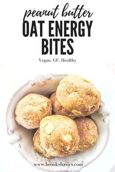 peanut butter oat energy bites - BrooksBasics   vegan, plant based, whole foods, healthy; recipe for breakfast, snack, or dessert