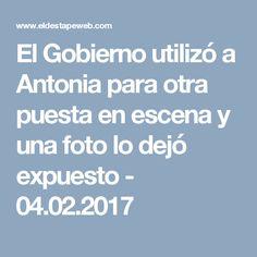 El Gobierno utilizó a Antonia para otra puesta en escena y una foto lo dejó expuesto - 04.02.2017