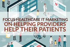 Focus Healthcare IT Marketing On Helping Providers Help Their Patients Learn how content marketing helps both your healthcare IT company and your customers (healthcare providers), when the true focus is on the final beneficiary: patients. Inbound Marketing, Content Marketing, Health Care, Learning, Business, Studying, Teaching, Store, Business Illustration