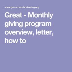 Great - Monthly giving program overview, letter, how to