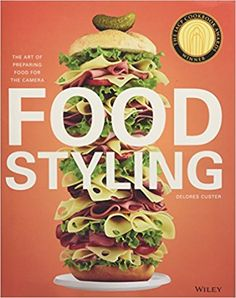 Food Styling: The Art of Preparing Food for the Camera: Delores Custer: 8601421699273: Amazon.com: Books
