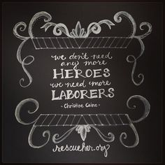 """""""We don't need any more heroes. We need more laborers."""" ~Christine Caine #RescueHer #dosomething by RescueHer.org, via Flickr www.rescueher.org"""