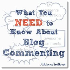 What You Need to Know About Blog Commenting