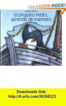 El Pinguino Pedro, aprendiz De Marinero (Spanish Edition) (9781558589193) Marcus Pfister , ISBN-10: 1558589198  , ISBN-13: 978-1558589193 ,  , tutorials , pdf , ebook , torrent , downloads , rapidshare , filesonic , hotfile , megaupload , fileserve
