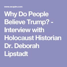 Why Do People Believe Trump? - Interview with Holocaust Historian Dr. Deborah Lipstadt