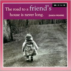 Magneet (M.I.L.K.): The road to a friend's house is never long.