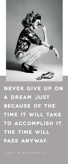 Never give up on a dream just because of the time it will take to accomplish it. The time will pass anyway - Earl Nightingale Love Me Quotes, Great Quotes, Words Quotes, Wise Words, Quotes To Live By, Inspirational Quotes, Sayings, Motivational Quotes, Happy Sun