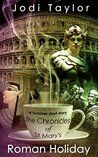 37. Roman Holiday (The Chronicles of St Mary's, #3.5)
