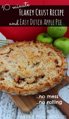 Homemade EASY Flakey Pie Crust and Dutch Apple Pie Recipe!