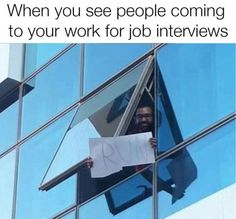 When You See People Coming To Your Work For Job Interviews Run - Funny Memes. The Funniest Memes worldwide for Birthdays, School, Cats, and Dank Memes - Meme Best Funny Photos, Funny Images, Funny Pictures, Hilarious Photos, Hilarious Memes, Funny Gifs, Lmfao Funny, Funny Sarcasm, Videos Funny