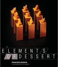 New the elements of dessert i chef francisco migoya i the the elements of dessert by francisco j migoya pdf fandeluxe Image collections