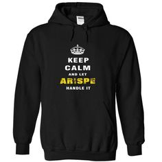 Keep Calm and Let ARISPE Handle It - #hoodie outfit #adidas sweatshirt. SATISFACTION GUARANTEED => https://www.sunfrog.com/Christmas/Keep-Calm-and-Let-ARISPE-Handle-It-yyqpk-Black-Hoodie.html?68278