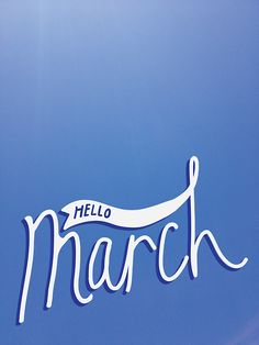 Hello March 2015 Quotes, Saying and Pictures Make Me Happy, Happy Day, March Pisces, 2015 Quotes, Hello March, March Month, Love Blue, Months In A Year, New Day