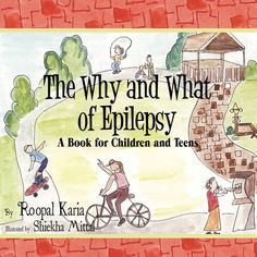 The Why and What of Epilepsy: A Book for Children and Teens by Roopal Karia,http://www.amazon.com/dp/1606109510/ref=cm_sw_r_pi_dp_kZBssb15Q8HPKCC3