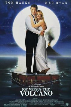 Joe Vs. The Volcano - 1990 - One of my favorite Tom Hanks movie. A magical, whimsical little film. Nice poster, too.