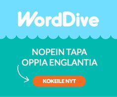 Nopein tapa oppia uusi kieli - Worddive.fi. Kokeile ilmaiseksi!  http://urly.fi/y29