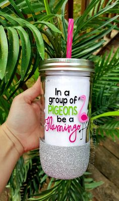 In A Group of Pigeons Be A Flamingo // by GeorgiaGraceBoutique Mason Jar Cups, Mason Jar Tumbler, Glitter Mason Jars, Glitter Tumblers, Glitter Cups, Mason Jar Crafts, Gifts For Your Boss, Diy Tumblers, Diy Mugs