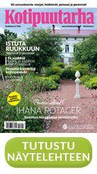 Tutustu ilmaiseen näytelehteen verkossa.  http://verkkojulkaisu.viivamedia.fi/kotipuutarha/nayte