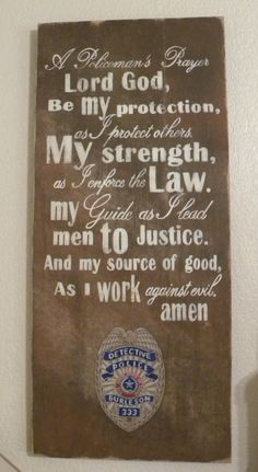 Policeman's Prayer Sign Police Sign Badge Sign Wall by GranArt Police Prayer, Police Sign, Police Officer Wife, Police Wife Life, Police Family, Prayer Signs, Prayer Wall, Police Crafts, Board And Brush