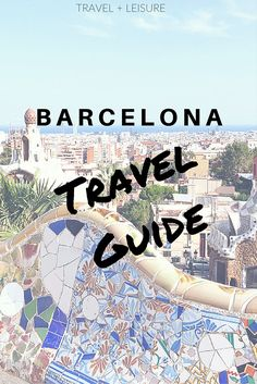 Discover Travel + Leisure's exclusive Barcelona travel guide, complete with restaurants, hotels, and things to do!