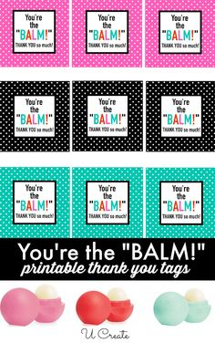 Thank you gift: You're the Balm! Free Printables by u-createcrafts.com