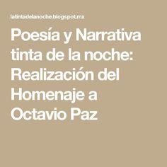 Poesía y Narrativa tinta de la noche: Realización del Homenaje a Octavio Paz