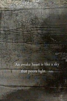 "Trust Quotes : ""An awake heart is like a sky that pours light"" -Hafiz Kahlil Gibran, A Course In Miracles, Thing 1, Socrates, The Words, Beautiful Words, Inspire Me, Quotes To Live By, Favorite Quotes"