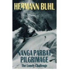 Hermann Buhl's momentous ascent of Nanga Parbat in 1953 (after Annapurna and Everest, the third 8000m peak to be climbed) set an agenda for adventurous mountaineers that inspires to this day.  Nanga Parbat Pilgrimage, published after his historic first ascent, fired the imagination of a generation of climbers.