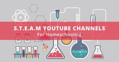 STEAM YouTube Channels For Homeschooling