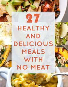 27 Delicious And Healthy Meals With No Meat from Buzz Feed Food (and thanks for including my Vegetarian Pasta e Fagioli Soup!)