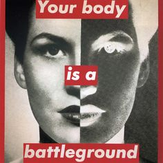 """Barbara Kruger / """"Untitled (Your Body Is a Battleground)"""" / 1989"""