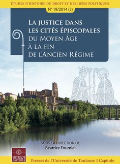 La justice dans les cités épiscopales du Moyen-âge à la fin de l'Ancien Régime Middle Ages, Archipelago