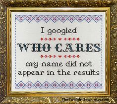 I googled 'Who Cares' my name did not appear in the