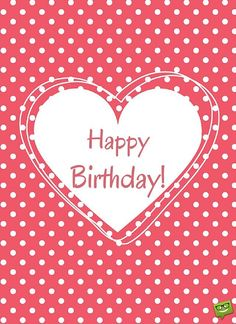 Happy birthday image for lover on polka dots background. Birthday Wishes For Sweetheart, Happy Birthday Wallpaper, Birthday Wishes And Images, Happy Birthday Pictures, Birthday Wishes Cards, Happy Birthday Messages, Happy Birthday Quotes, Wishes Images, Happy Birthday Greetings