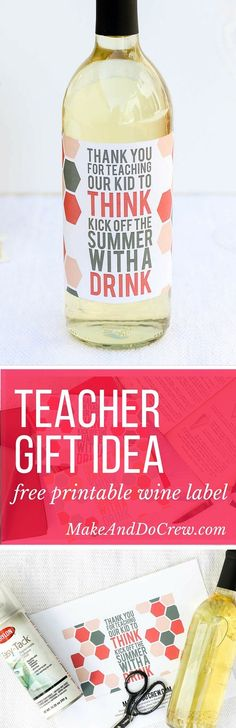 """What better way to say """"thank you"""" to a teacher at the end of the school year than with a little wine present? This free wine label printable makes an easy, yet memorable DIY teacher appreciation gift. Click to download the free printable.   http://MakeAndDoCrew.com"""