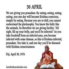 30 April  For full quote go to: http://harekrishnaquotes.com/30-april/  Subscribe to Hare Krishna Quotes: http://harekrishnaquotes.com/subscribe/