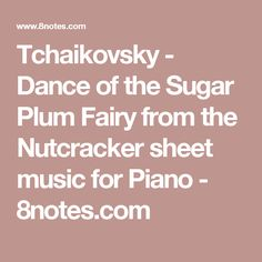 Tchaikovsky - Dance of the Sugar Plum Fairy from the Nutcracker sheet music for Piano - 8notes.com