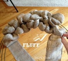 For September's Pinterest Party!    Burlap Wreath Tutorial @Randi Larsen / Studio Larsen Larsen / Studio Larsen Larsen Larsen Larsen Taylor ,@Amber Neitzke   thought this may help with the puff on your wreath.