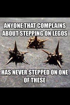 Worse than Legos!