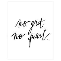No Grit No Pearl Print