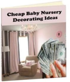 cheap baby nursery decorating ideas!!!!!