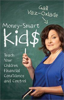 Money Smart Kids by Gail Vaz-Oxlade.  I love Gail's books & TV shows; read in one sitting (<100pgs). Very informative with easy to implement ideas for kids of all ages.