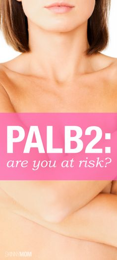 Get the skinny on this new breast cancer gene.