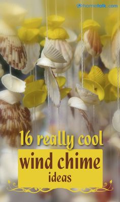 16 really awesome wind chime ideas!