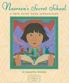 Nasreen's Secret School : A True Story from Afghanistan - Jeanette Winter