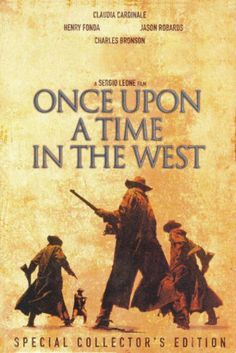 Once Upon a Time in the West. One of my favorite movies, sure it's a spaghetti western, but with truly memorable music and performances, love it all!