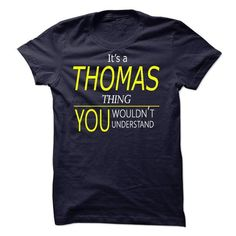 THOMAS, Its THOMAS Thing, you wouldnt thing - #groomsmen gift #gift packaging. BUY-TODAY => https://www.sunfrog.com/Names/THOMAS-Its-THOMAS-Thing-you-wouldnt-thing.html?68278