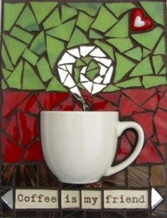 """Coffee is My Friend"" 6""x8"" wall art by Momma Mosaics"