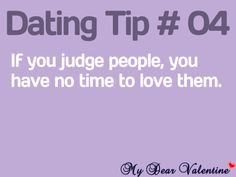 Dating tip if you judge people you have no time to love them, flirting quot Flirting Messages, Flirting Quotes For Her, Flirting Texts, Flirting Tips For Girls, Dating Advice For Men, Flirting Humor, Dating Quotes, Dating Tips, Marriage Advice